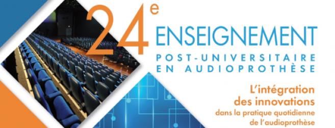 24e édition de l'enseignement post-universitaire en audioprothèse : programme complet