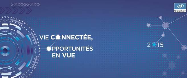 « Vie connectée, opportunités en vue » pour les 8èmes Rencontres Essilor France