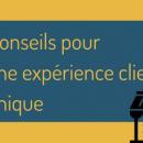 6 points clés pour une expérience client unique