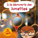« A la découverte des lunettes »: un livre pour enfants dédié à l'histoire de l'optique