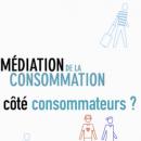 Médiation de la consommation: Vue du côté consommateur!