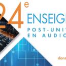 24e édition de l'enseignement post-universitaire en audioprothèse: programme complet