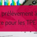 Prélèvement à la source en janvier 2019: ce qui va changer pour les TPE-PME