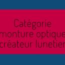 Silmo d'Or 2019: les 5 nominés de la catégorie « Monture optique créateur lunetier »