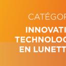 Silmo d'Or 2021: zoom sur les 5 nominés dans la catégorie « Innovation technologique en lunetterie »