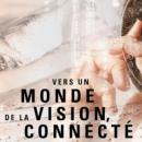 """Les 3 """"O"""" s'emparent de la vision connectée pour les 8es Journées d'études Vision & Prospective"""