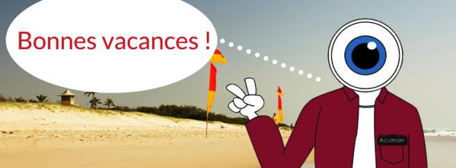 Acuité prend des vacances jusqu'au 16 août ! Retour sur le meilleur de l'actualité des derniers mois