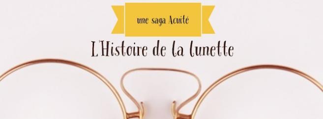 Connaissez-vous vraiment l'Histoire de la lunette ? Acuité vous propose une saga exclusive !