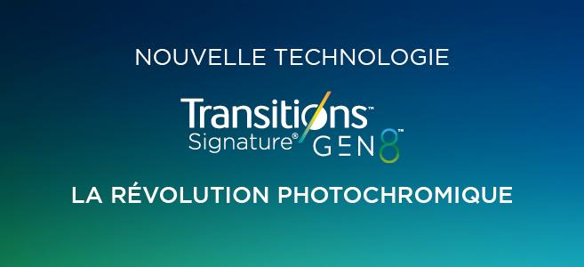 Transitions Signature GEN8, nouvelle technologie, nouvelle frontière en matière de performance