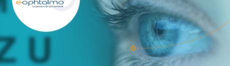 E-ophtalmo : une solution de télémédecine ouverte aux professionnels de la santé visuelle